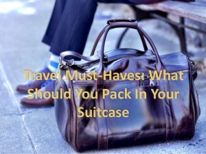 travel-musthaves-what-should-you-pack-in-your-suitcase-1-638
